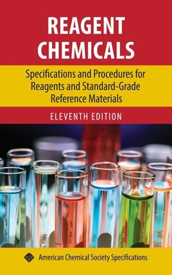 Reagent Chemicals: Specifications and Procedures for Reagents and Standard-Grade Reference Materials - Bouis, Paul (Editor)