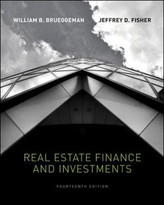 Real Estate Finance and Investments - Brueggeman, William B, and Fisher, Jeffrey D, PH.D.