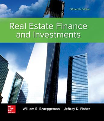 Real Estate Finance & Investments - Brueggeman, William B., and Fisher, Jeffrey D.