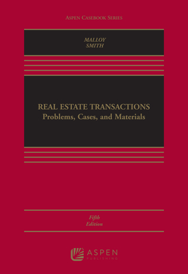 Real Estate Transactions: Problems, Cases, and Materials - Malloy, Robin Paul, and Smith, James Charles