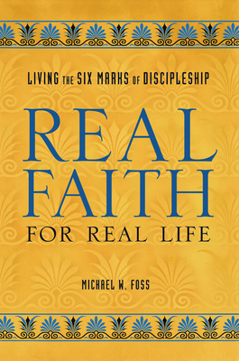 Real Faith for Real Life - Foss, Michael W