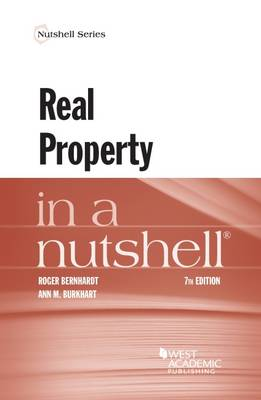 Real Property in a Nutshell - Bernhardt, Roger, and Burkhart, Ann