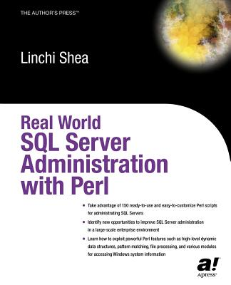 Real World SQL Server Administration with Perl - Shea, Dave