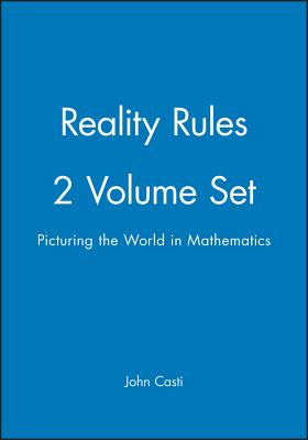 Reality Rules: Picturing the World in Mathematics - Casti, J. L.