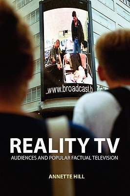 Reality TV: Audiences and Popular Factual Television - Hill, Annette