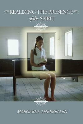 Realizing the Presence of the Spirit - Therkelsen, Margaret