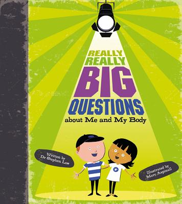 Really, Really Big Questions about Me and My Body - Law, Stephen, Dr.