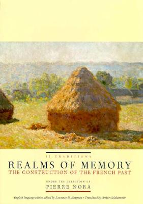Realms of Memory: The Construction of the French Past (Volume 2) - Nora, Pierre, Professor (Editor), and Kritzman, Lawrence D, Professor (Editor), and Kritzman, Pierre (Editor)
