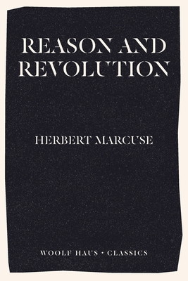 Reason and Revolution: Hegel and the Rise of Social Theory - Marcuse, Herbert