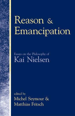 Reason & Emancipation - Seymour, Michel (Editor), and Fritsch, Matthias, Professor (Editor)