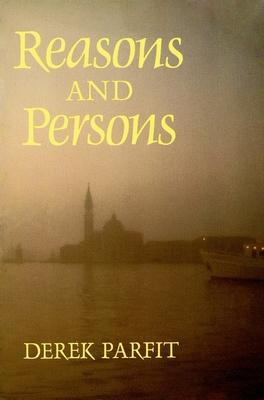 Reasons and Persons - Parfit, Derek