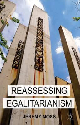 Reassessing Egalitarianism - Moss, Jeremy