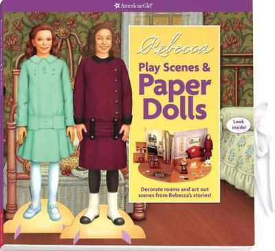 Rebecca Play Scenes & Paper Dolls - Ross, Peg (Editor), and Walsh, Susan (Designer)