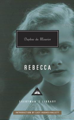 Rebecca - Du Maurier, Daphne, and Hughes-Hallett, Lucy (Introduction by)