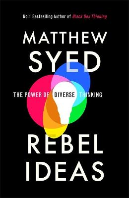 Rebel Ideas: The Power of Diverse Thinking - Syed, Matthew