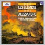 Rebel: Les El�m�ns; Gluck: Alessandro