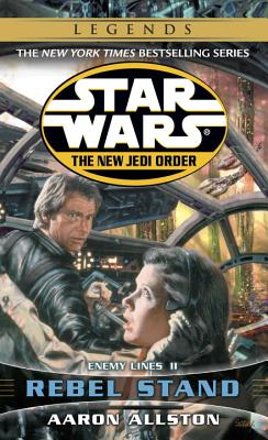 Rebel Stand: Star Wars (the New Jedi Order): Enemy Lines II - Allston, Aaron