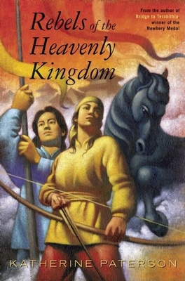 Rebels of the Heavenly Kingdom - Patterson, Katherine