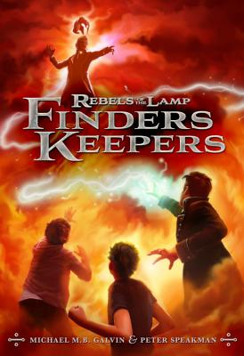 Rebels of the Lamp, Book 2 Finders Keepers (Rebels of the Lamp, Book 2) - Speakman, Peter, and Galvin, Michael