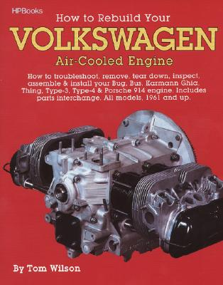 Rebuild Aircooled VW Engines Hp255 - Wilson, Tom, and Grissom, Glen (Editor)