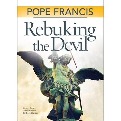 Rebuking the Devil - Pope Francis