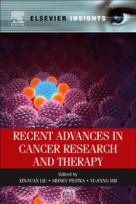 Recent Advances in Cancer Research and Therapy - Liu, Xin-Yuan (Editor), and Pestka, Sidney (Editor), and Shi, Yu-Fang (Editor)