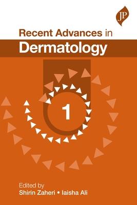 Recent Advances in Dermatology: 1 - Zaheri, Shirin (Editor), and Ali, Iaisha (Editor)