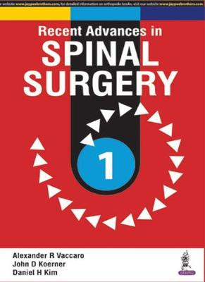 Recent Advances in Spinal Surgery - Vaccaro, Alexander, and Koerner, John D., and Kim, David H.