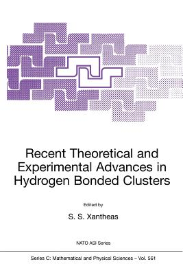 Recent Theoretical and Experimental Advances in Hydrogen Bonded Clusters - Xantheas, S.S. (Editor)