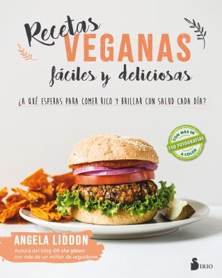 Recetas Veganas Faciles y Deliciosas - Liddon, Angela