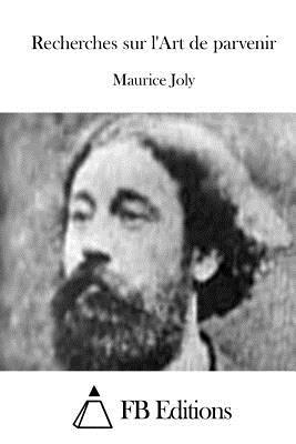 Recherches Sur L'Art de Parvenir... - Joly, Maurice