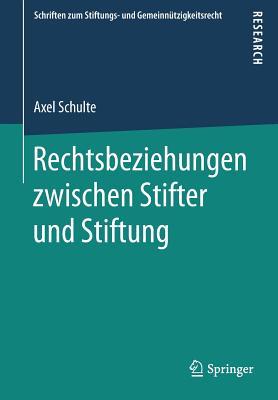 Rechtsbeziehungen Zwischen Stifter Und Stiftung - Schulte, Axel