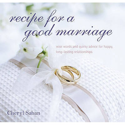 Recipe for a Good Marriage - Saban, Cheryl
