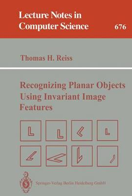 Recognizing Planar Objects Using Invariant Image Features - Reiss, Thomas H