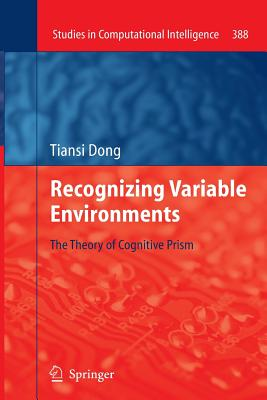 Recognizing Variable Environments: The Theory of Cognitive Prism - Dong, Tiansi