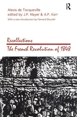 Recollections: French Revolution of 1848 - de Tocqueville, Alexis