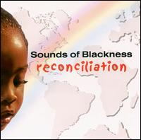 Reconciliation - Sounds of Blackness