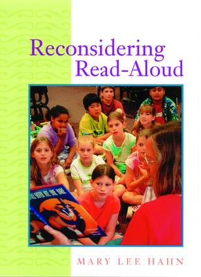 Reconsidering Read-Aloud - Hahn, Mary Lee