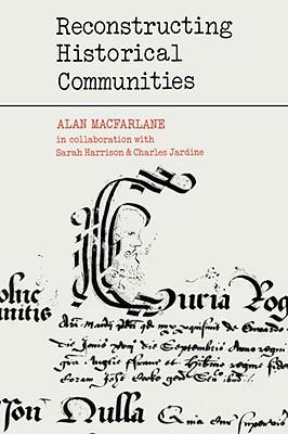 Reconstructing Historical Communities - MacFarlane, Alan