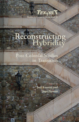 Reconstructing Hybridity: Post-Colonial Studies in Transition - Kuortti, Joel