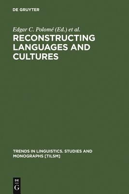 Reconstructing Languages and Cultures - Polome, Edgar C (Editor), and Winter, Werner (Editor)
