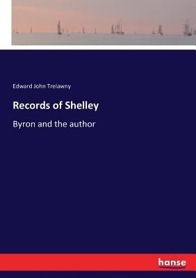 Records of Shelley: Byron and the author - Trelawny, Edward John