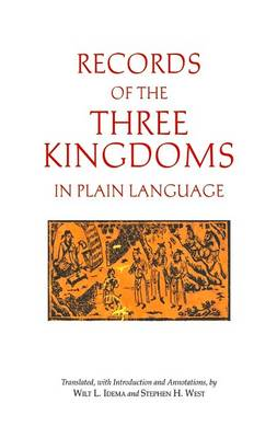 Records of the Three Kingdoms in Plain Language - Anonymous, and Idema, Wilt L (Translated by), and West, Stephen H (Translated by)