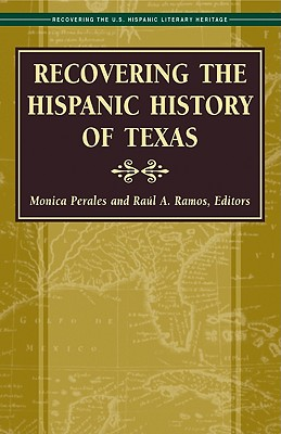 Recovering the Hispanic History of Texas - Perales, Monica (Editor)