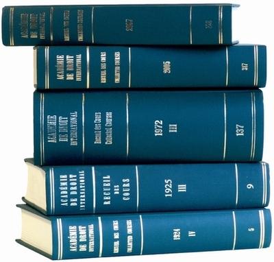 Recueil des cours, Collected Courses, Tome/Volume 354 - Academie de Droit International de la Haye, and Hague Academy of International Law