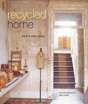 Recycled Home - Bailey, Mark, and Bailey, Sally