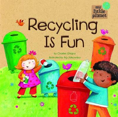Recycling Is Fun - Ghigna, Charles