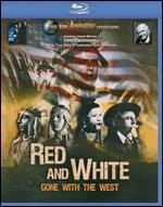 Red and White: Gone With The West [Blu-ray]