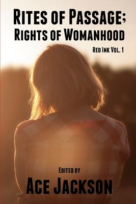 Red Ink Vol 1: Rites of Passage; Rights of Womanhood - Jackson, Ace