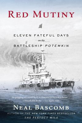 Red Mutiny: Eleven Fateful Days on the Battleship Potemkin - Bascomb, Neal